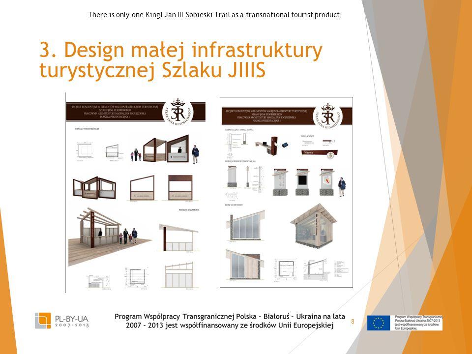 3. Design małej infrastruktury turystycznej Szlaku JIIIS