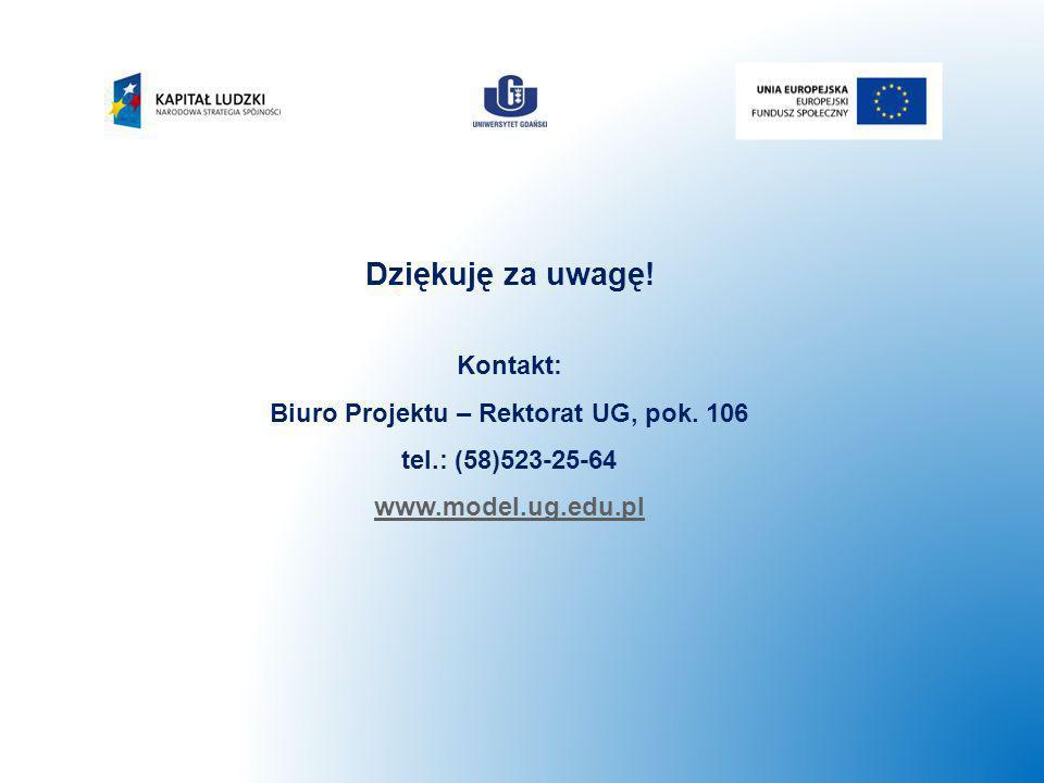 Kontakt: Biuro Projektu – Rektorat UG, pok. 106 tel.: (58)523-25-64