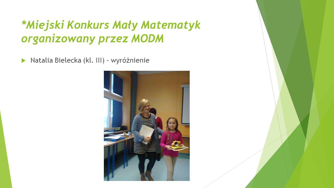 *Miejski Konkurs Mały Matematyk organizowany przez MODM