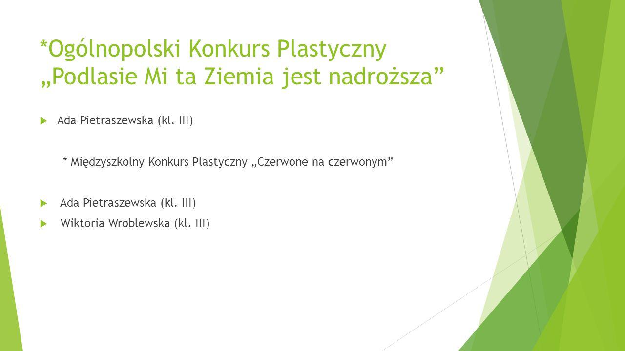 """*Ogólnopolski Konkurs Plastyczny """"Podlasie Mi ta Ziemia jest nadroższa"""