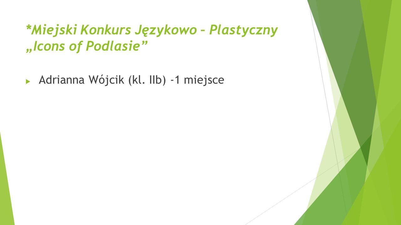 """*Miejski Konkurs Językowo – Plastyczny """"Icons of Podlasie"""