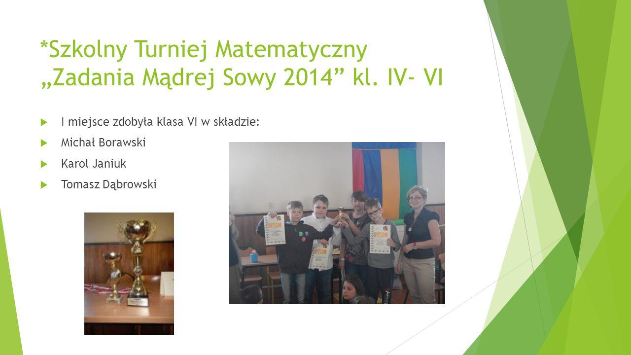 """*Szkolny Turniej Matematyczny """"Zadania Mądrej Sowy 2014 kl. IV- VI"""