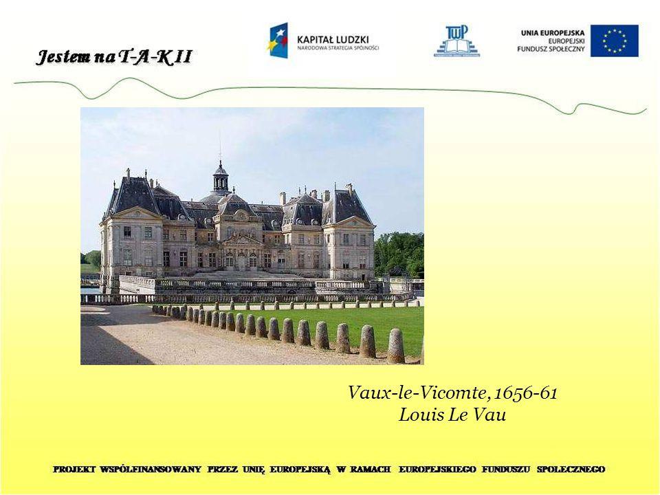 Vaux-le-Vicomte, 1656-61 Louis Le Vau