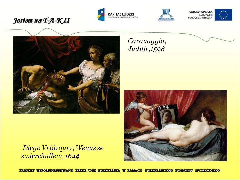 Caravaggio, Judith ,1598 Diego Velázquez, Wenus ze zwierciadłem, 1644
