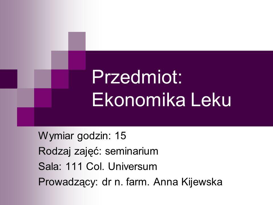 Przedmiot: Ekonomika Leku