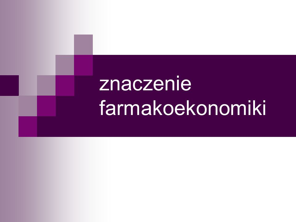 znaczenie farmakoekonomiki