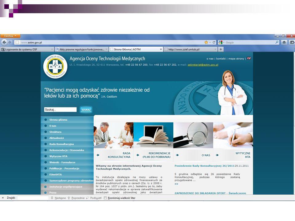 www.aotm.gov.pl (Agencja Oceny Technologii Medycznych) - państwowej organizacji doradczej odpowiedzialnej m.in. za tworzenie koszyka świadczeń gwarantowanych, wiele inicjatyw edukacyjnych (np. bezpłatnego dostępu do Cochrane Library) czy wytycznych oceny technologii medycznych.