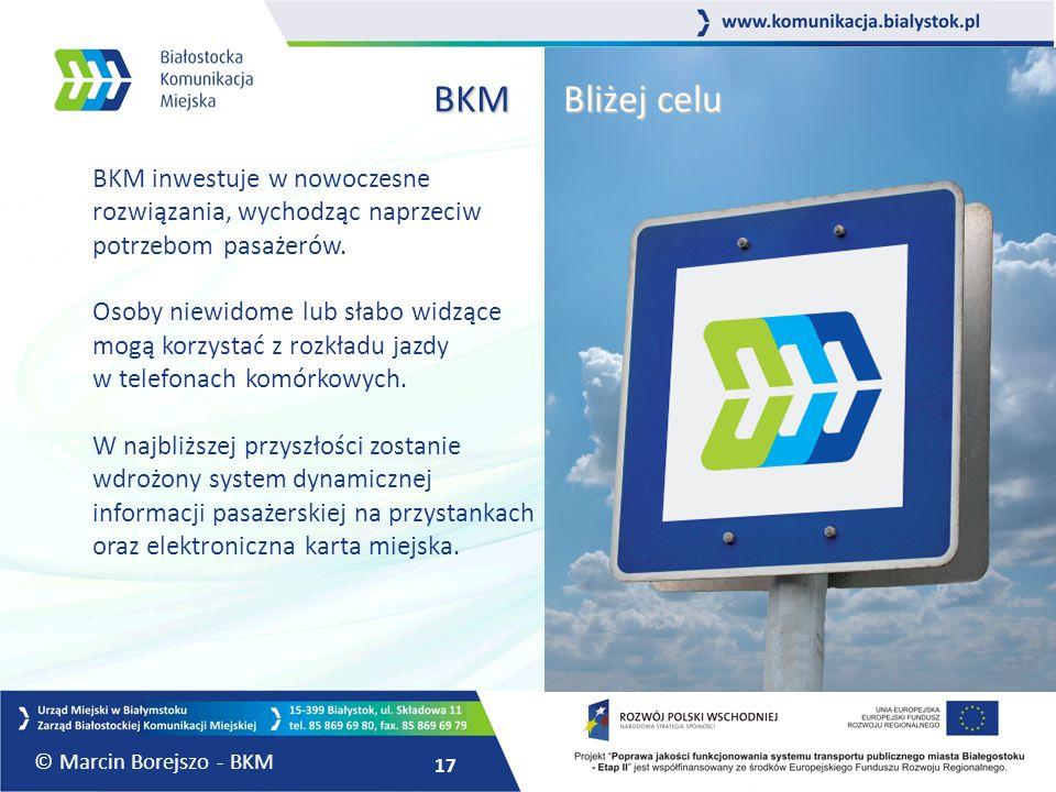 BKM Bliżej celu BKM inwestuje w nowoczesne rozwiązania, wychodząc naprzeciw potrzebom pasażerów.