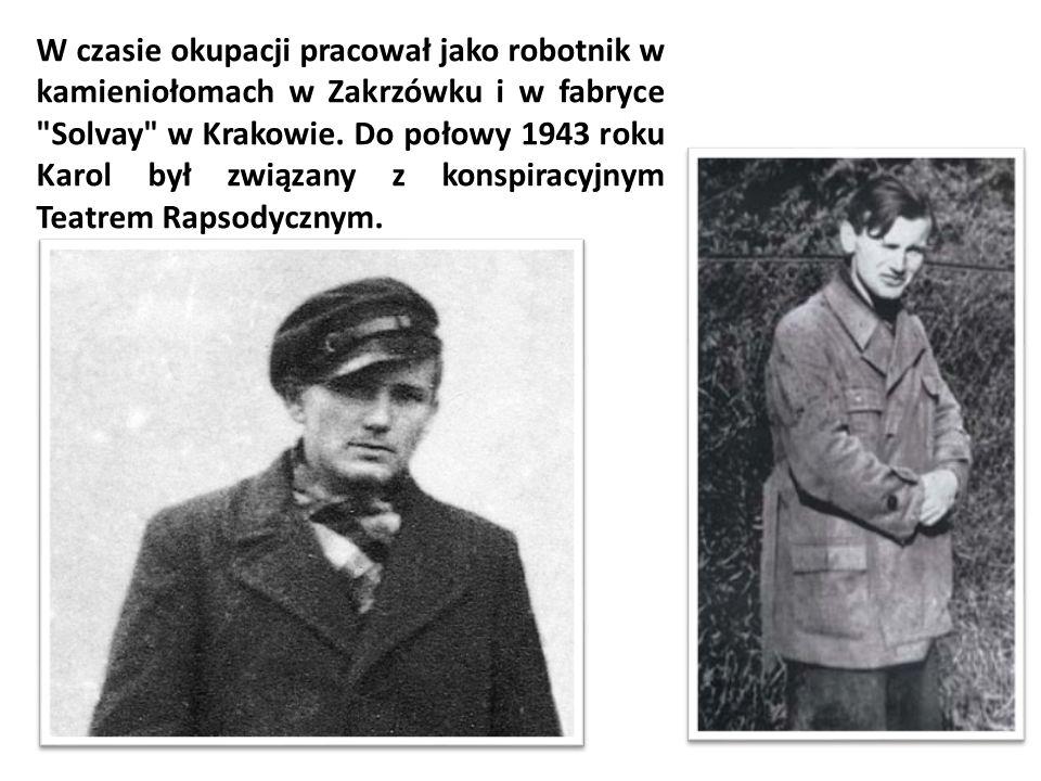 W czasie okupacji pracował jako robotnik w kamieniołomach w Zakrzówku i w fabryce Solvay w Krakowie.