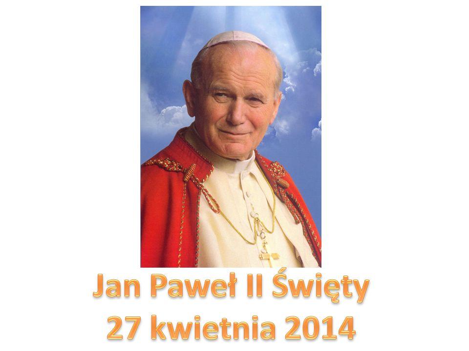 Jan Paweł II Święty 27 kwietnia 2014