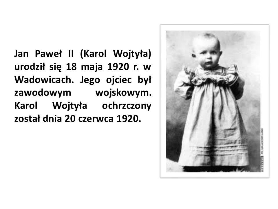 Jan Paweł II (Karol Wojtyła) urodził się 18 maja 1920 r. w Wadowicach
