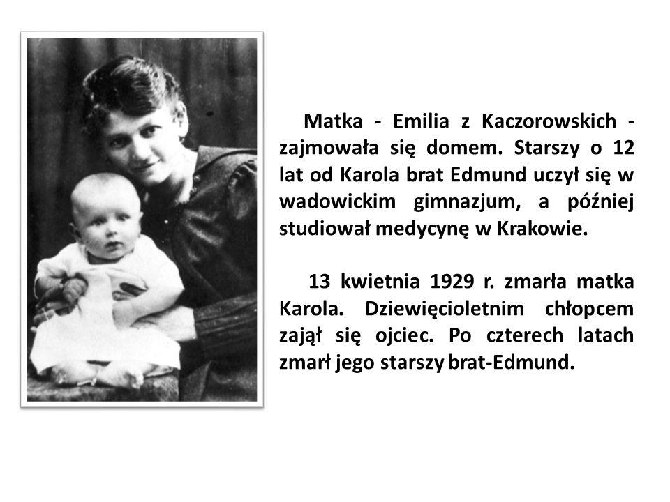 Matka - Emilia z Kaczorowskich - zajmowała się domem