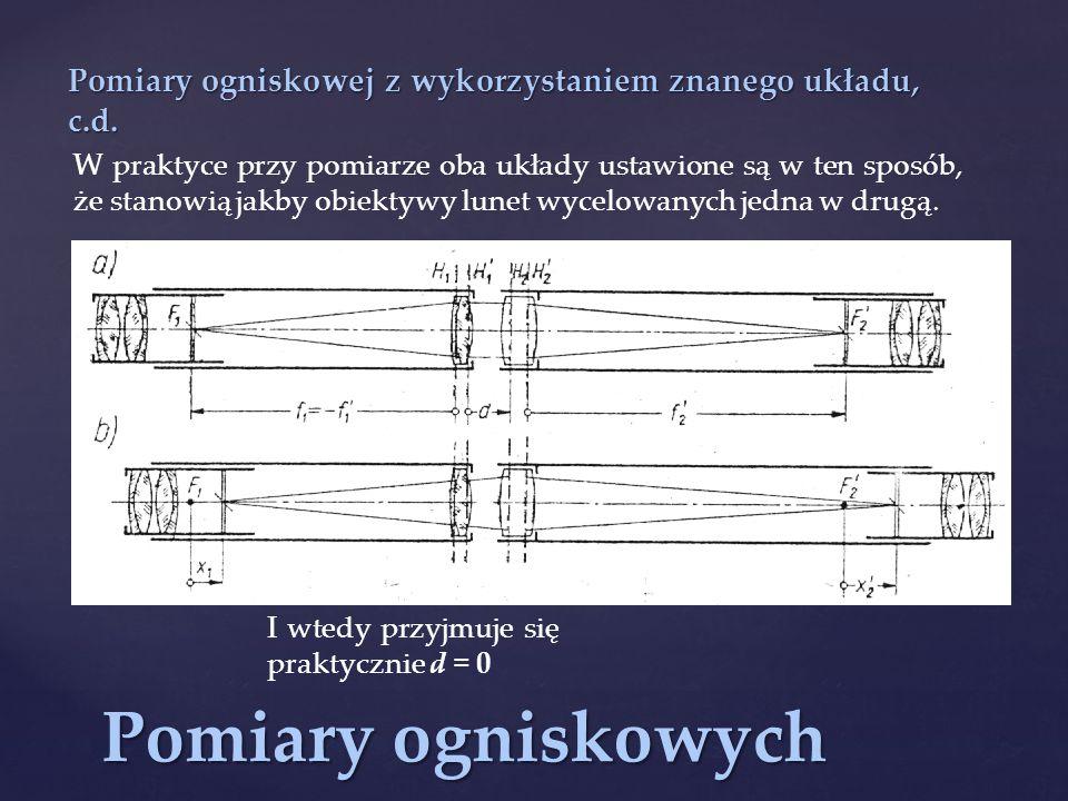 Pomiary ogniskowej z wykorzystaniem znanego układu, c.d.