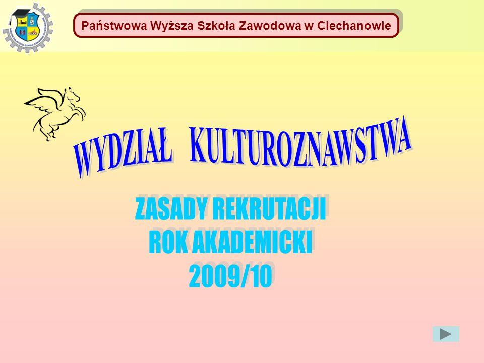 Państwowa Wyższa Szkoła Zawodowa w Ciechanowie WYDZIAŁ KULTUROZNAWSTWA