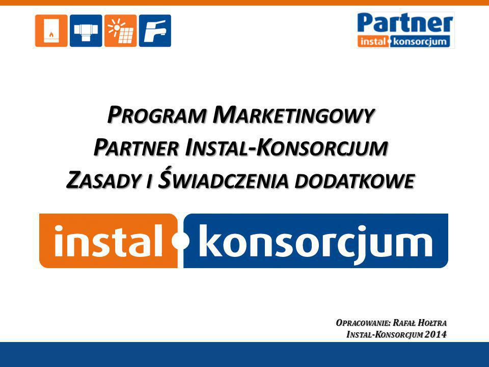 Załącznik do umowy Program Marketingowy Partner Instal-Konsorcjum Zasady i Świadczenia dodatkowe.