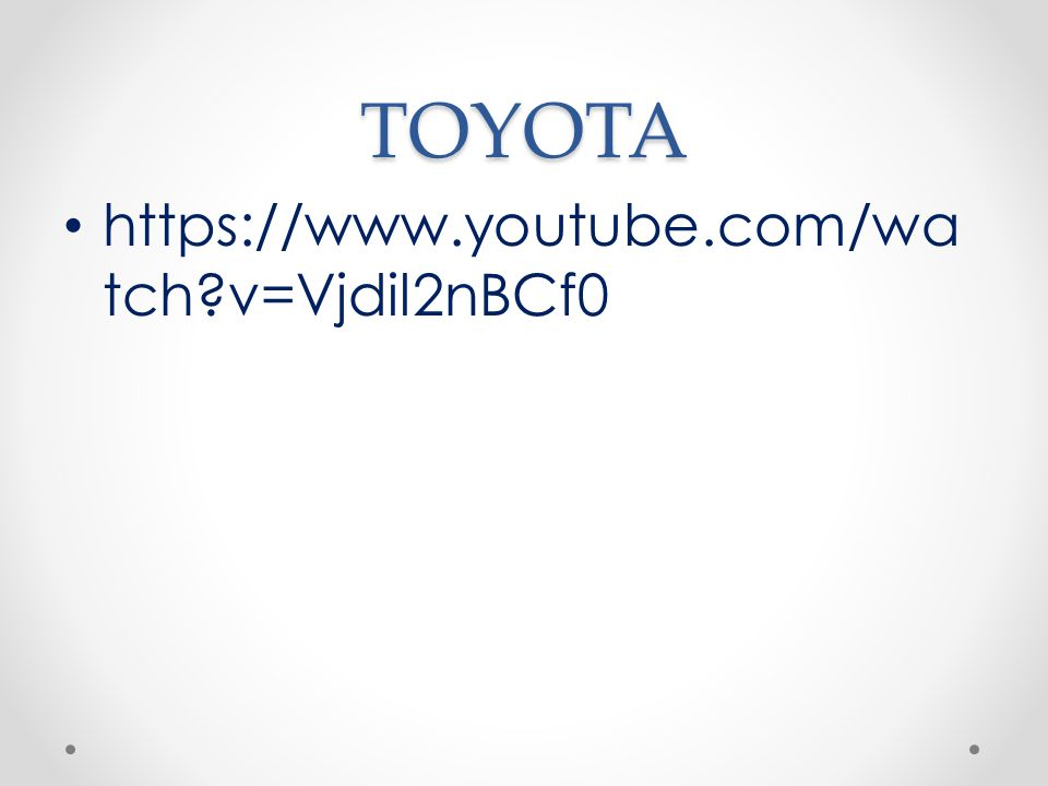 TOYOTA https://www.youtube.com/watch v=Vjdil2nBCf0