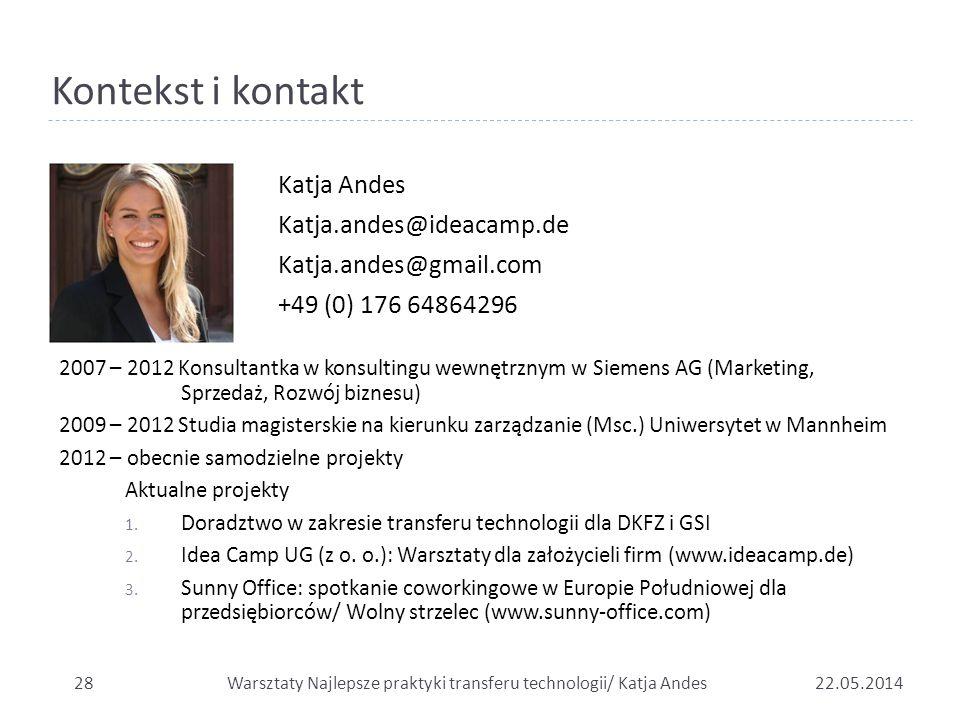 Kontekst i kontakt Katja Andes Katja.andes@ideacamp.de Katja.andes@gmail.com +49 (0) 176 64864296