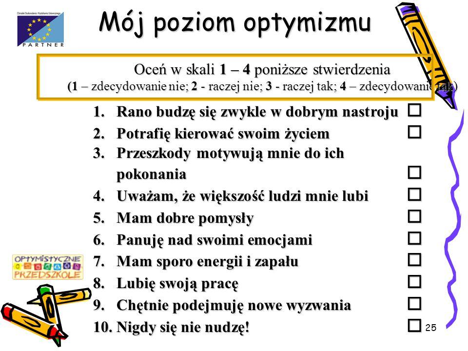Oceń w skali 1 – 4 poniższe stwierdzenia