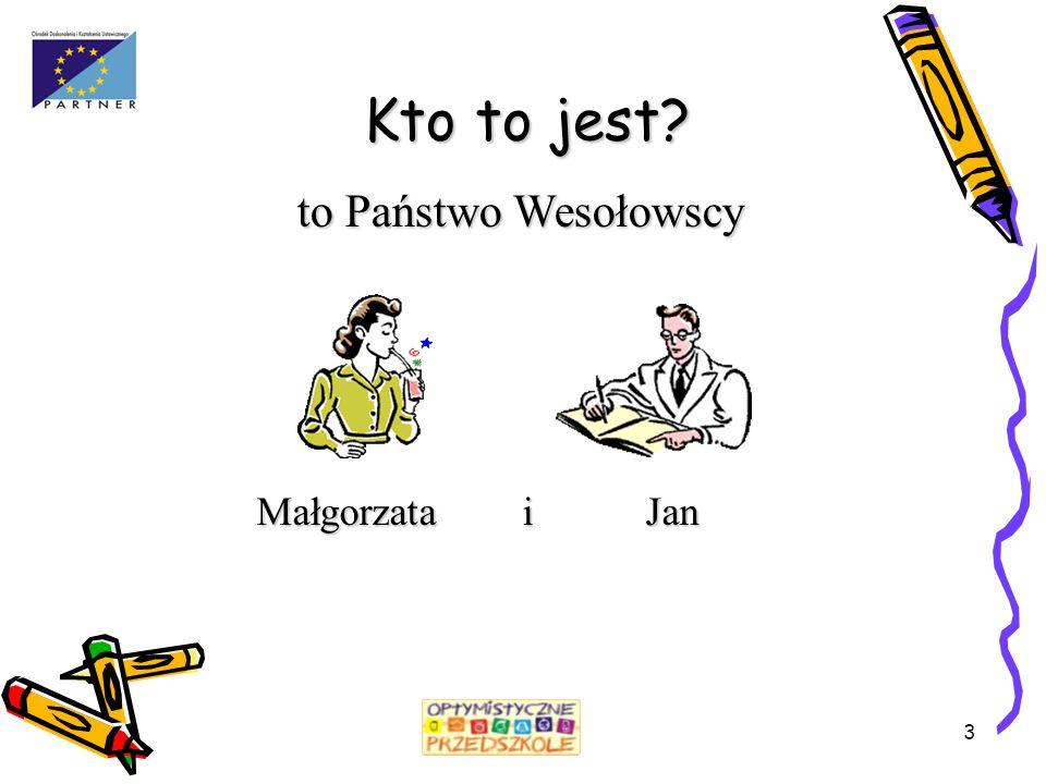 Kto to jest to Państwo Wesołowscy Małgorzata i Jan