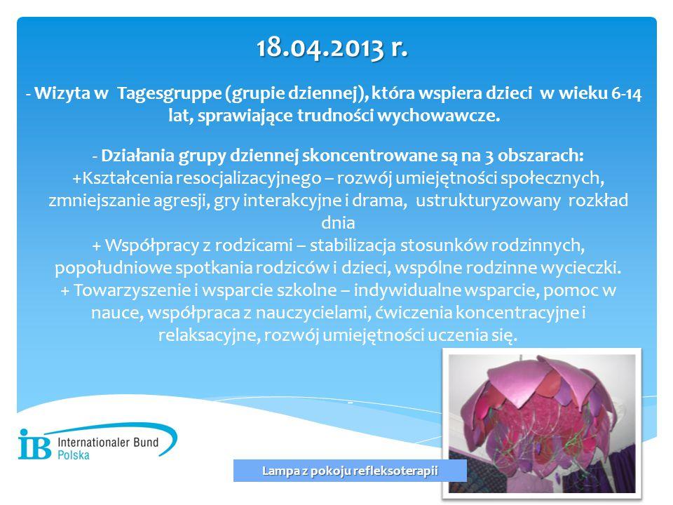 18.04.2013 r. - Wizyta w Tagesgruppe (grupie dziennej), która wspiera dzieci w wieku 6-14 lat, sprawiające trudności wychowawcze.