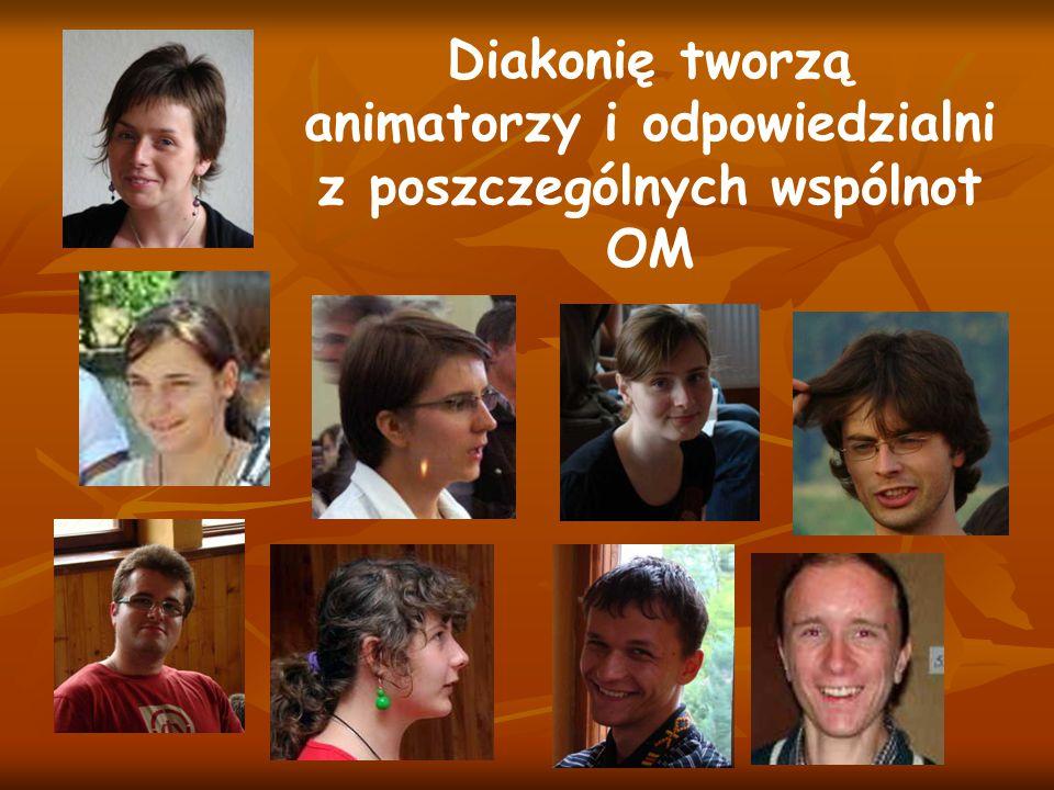Diakonię tworzą animatorzy i odpowiedzialni z poszczególnych wspólnot OM