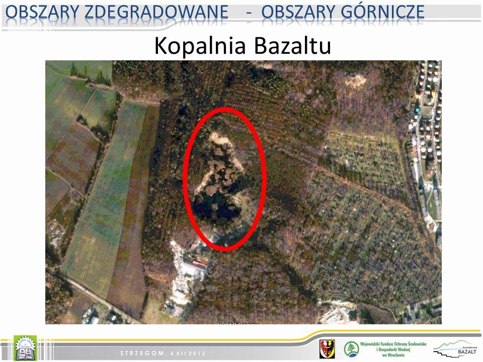 Kopalnia Bazaltu Obszary zdegradowane - OBSZARY GÓRNICZE