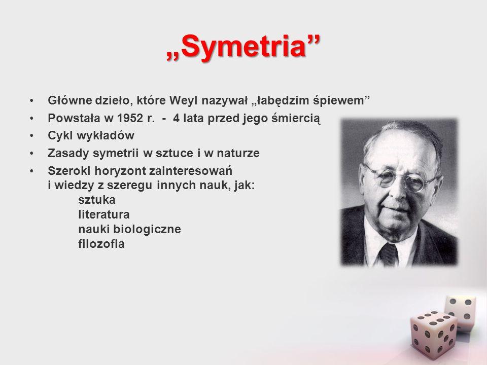 """""""Symetria Główne dzieło, które Weyl nazywał """"łabędzim śpiewem"""