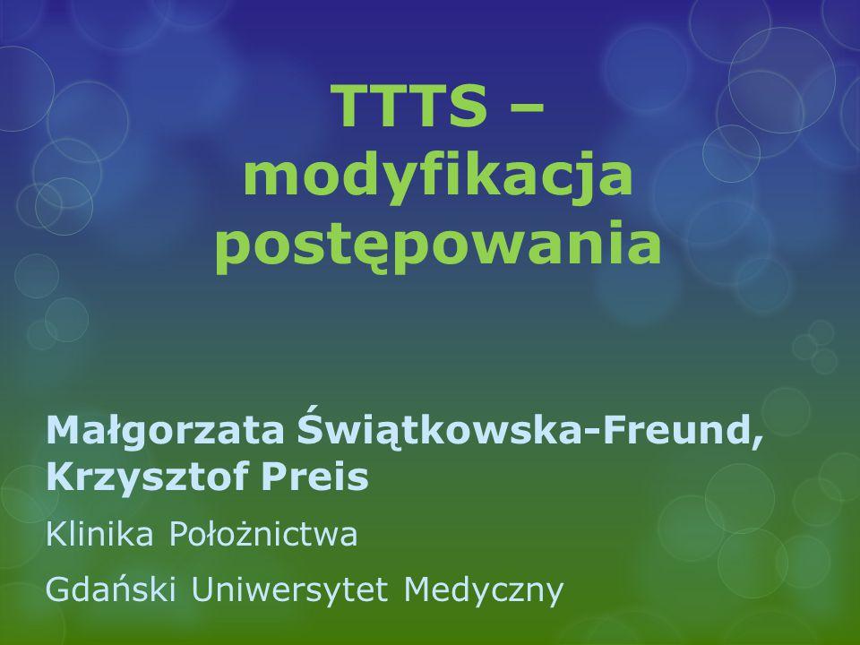 TTTS – modyfikacja postępowania