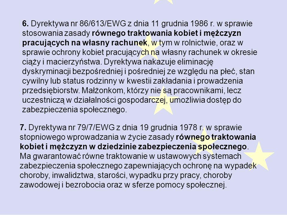 6. Dyrektywa nr 86/613/EWG z dnia 11 grudnia 1986 r