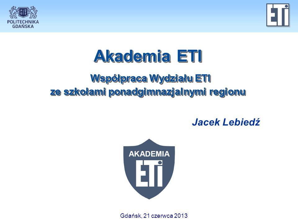 Akademia ETI Współpraca Wydziału ETI ze szkołami ponadgimnazjalnymi regionu