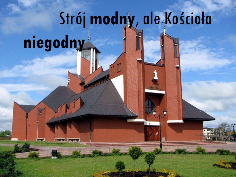 Strój modny, ale Kościoła niegodny