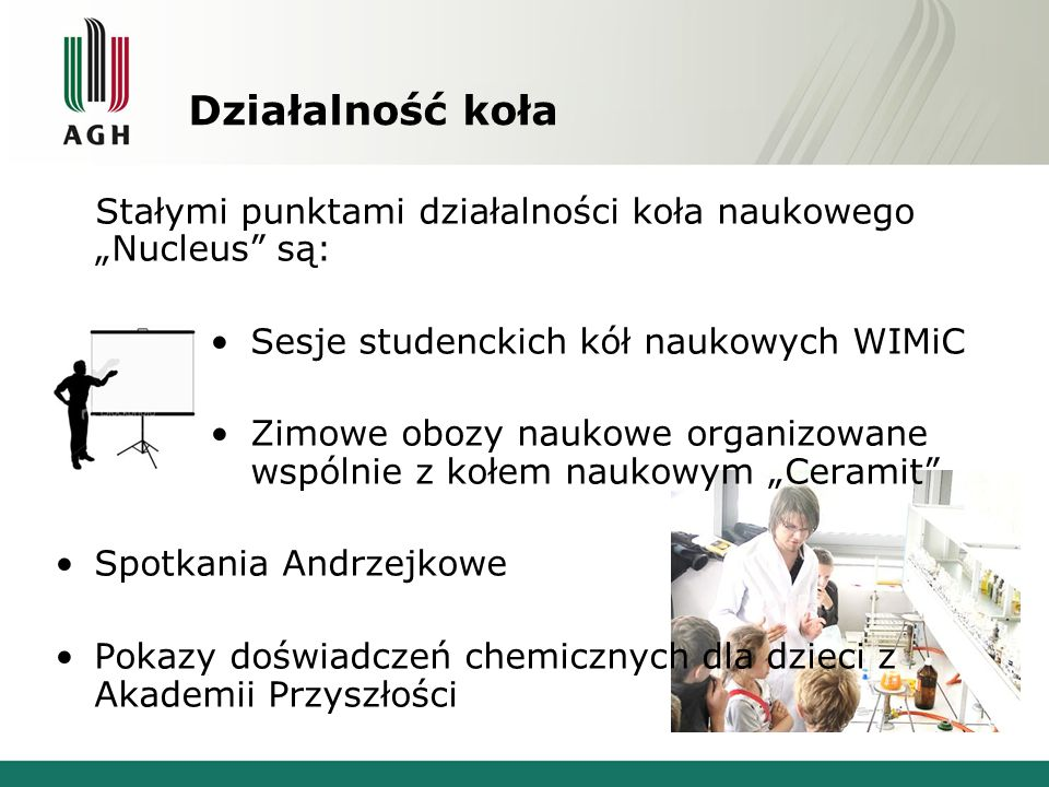 """Działalność koła Stałymi punktami działalności koła naukowego """"Nucleus są: Sesje studenckich kół naukowych WIMiC."""