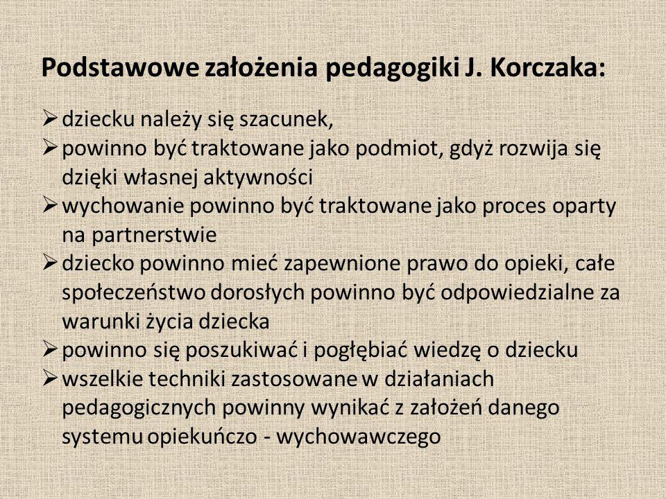 Podstawowe założenia pedagogiki J. Korczaka: