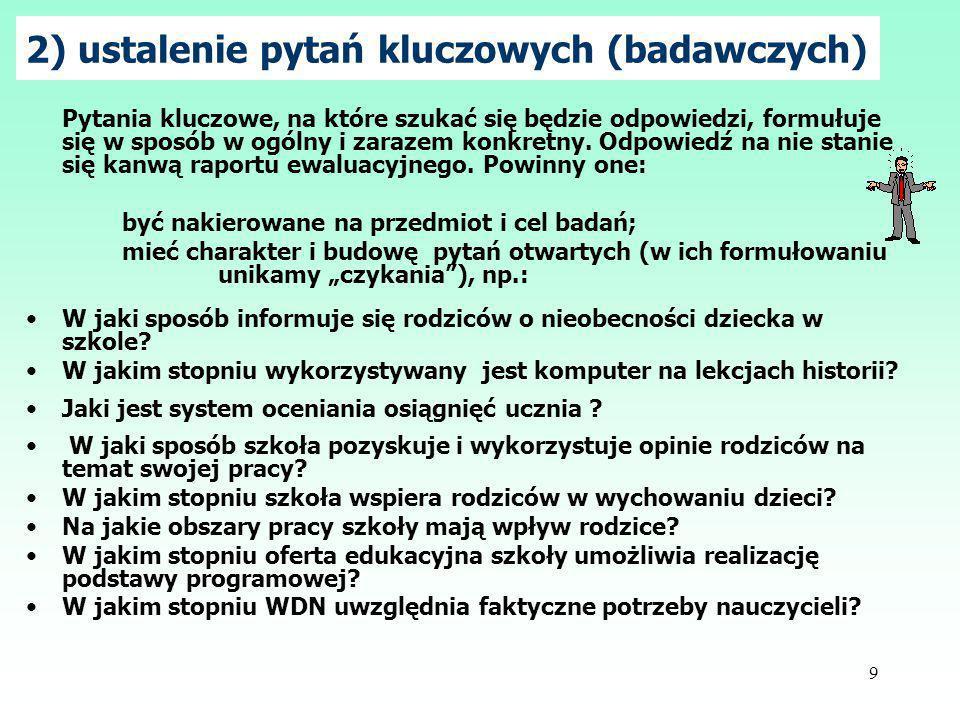 2) ustalenie pytań kluczowych (badawczych)