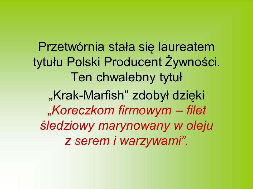 Przetwórnia stała się laureatem tytułu Polski Producent Żywności