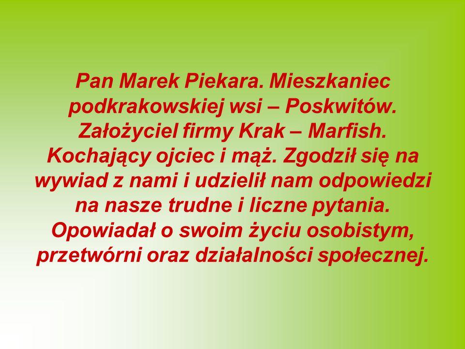 Pan Marek Piekara. Mieszkaniec podkrakowskiej wsi – Poskwitów