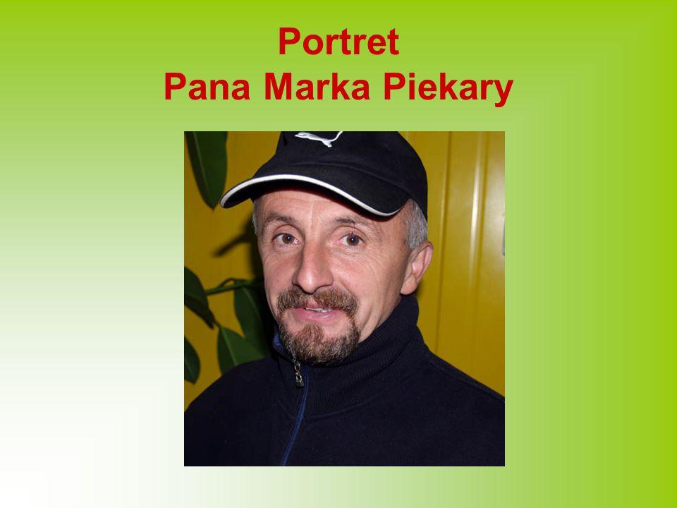 Portret Pana Marka Piekary