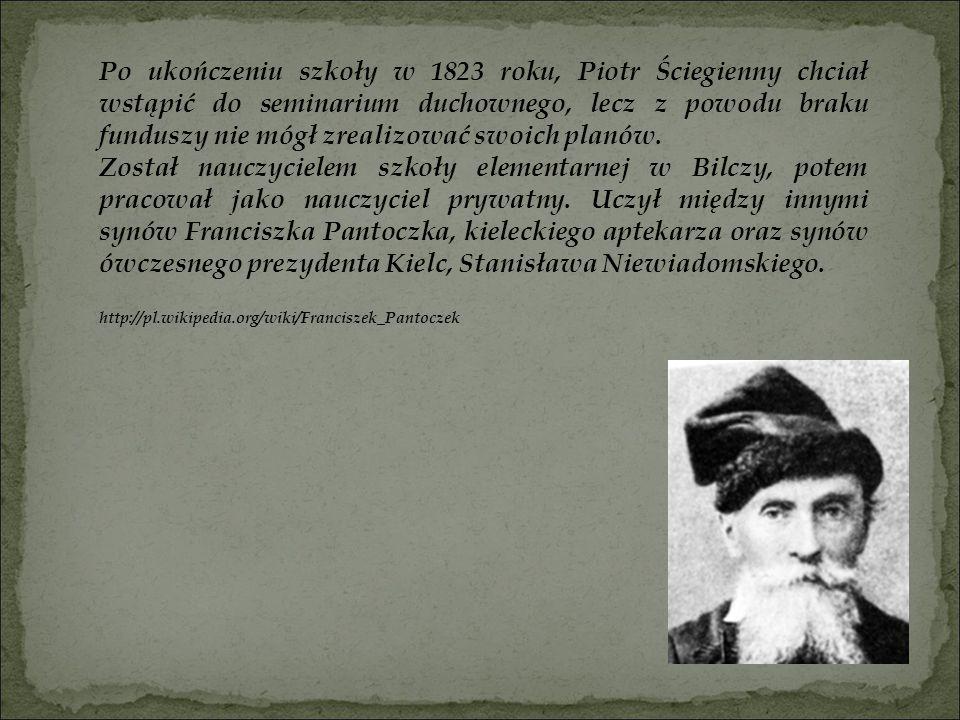 Po ukończeniu szkoły w 1823 roku, Piotr Ściegienny chciał wstąpić do seminarium duchownego, lecz z powodu braku funduszy nie mógł zrealizować swoich planów.