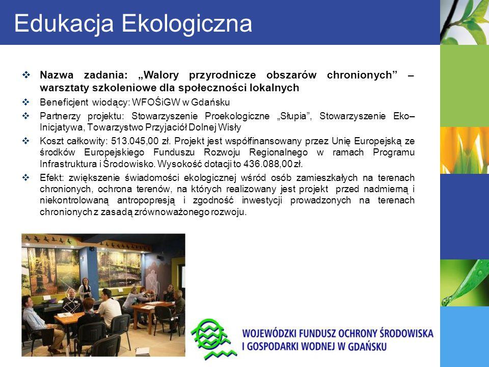 """Edukacja Ekologiczna Nazwa zadania: """"Walory przyrodnicze obszarów chronionych – warsztaty szkoleniowe dla społeczności lokalnych."""