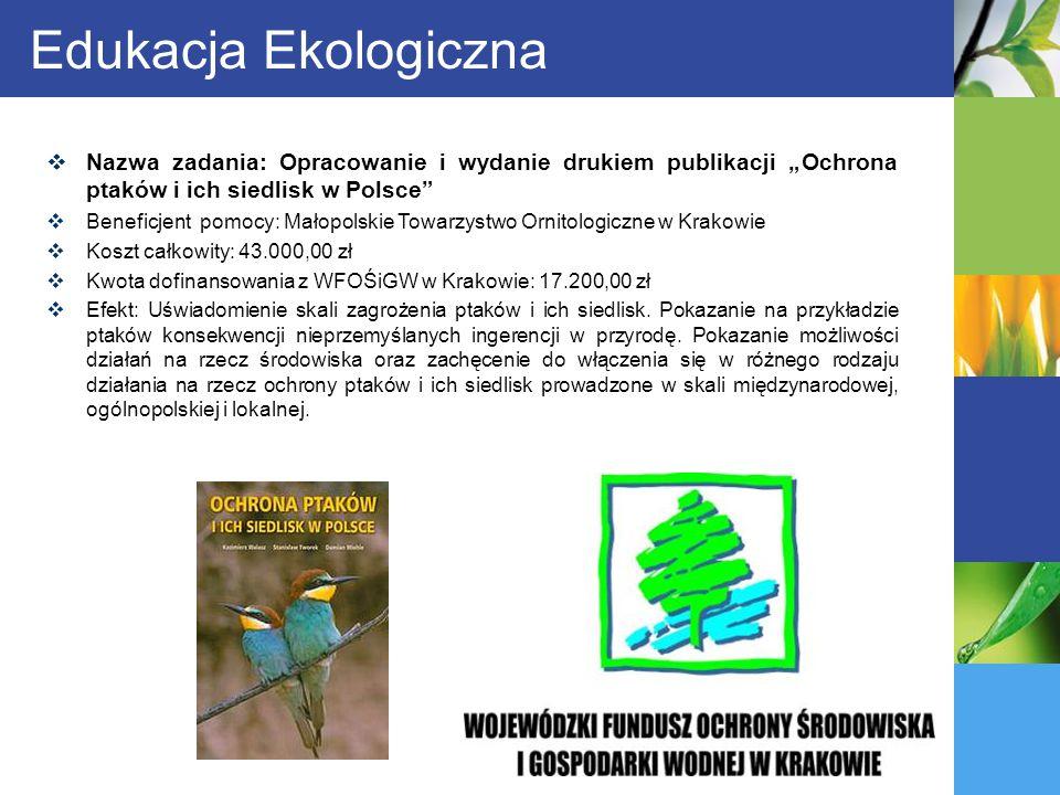 """Edukacja Ekologiczna Nazwa zadania: Opracowanie i wydanie drukiem publikacji """"Ochrona ptaków i ich siedlisk w Polsce"""