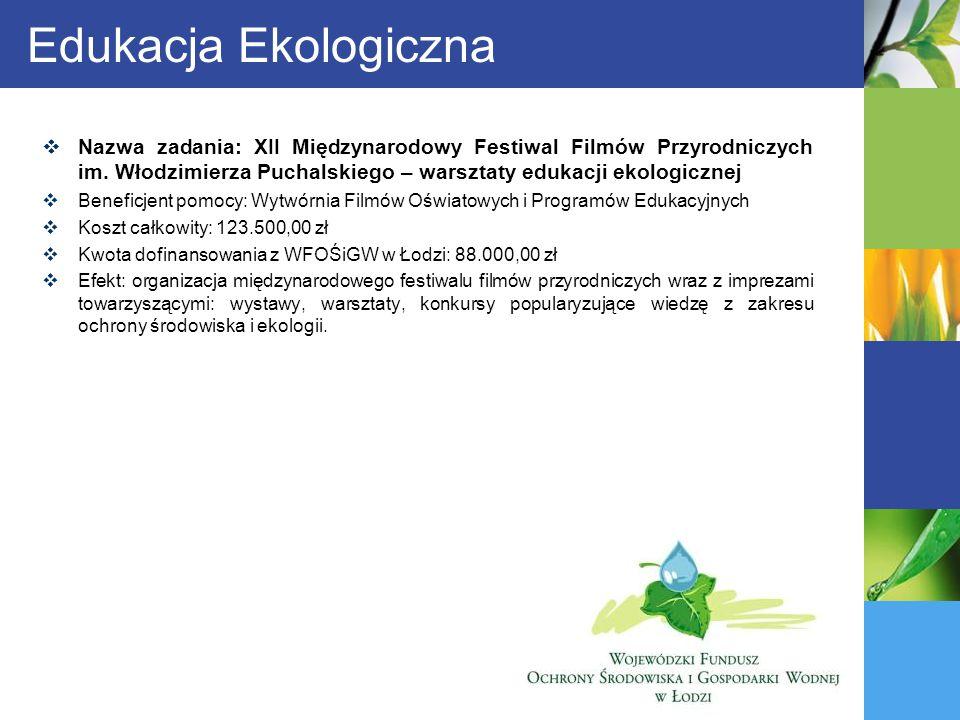Edukacja Ekologiczna Nazwa zadania: XII Międzynarodowy Festiwal Filmów Przyrodniczych im. Włodzimierza Puchalskiego – warsztaty edukacji ekologicznej.
