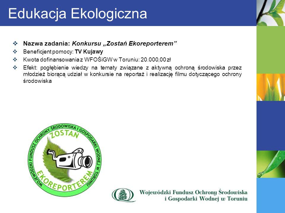 """Edukacja Ekologiczna Nazwa zadania: Konkursu """"Zostań Ekoreporterem"""