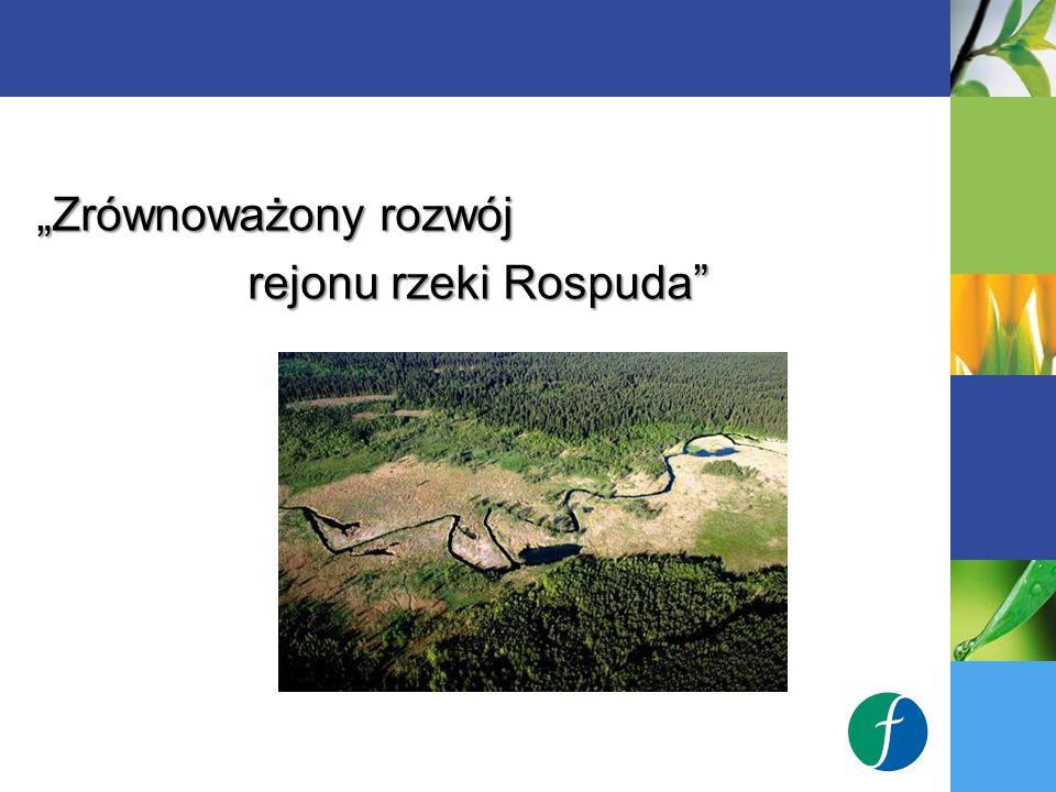 """""""Zrównoważony rozwój rejonu rzeki Rospuda"""