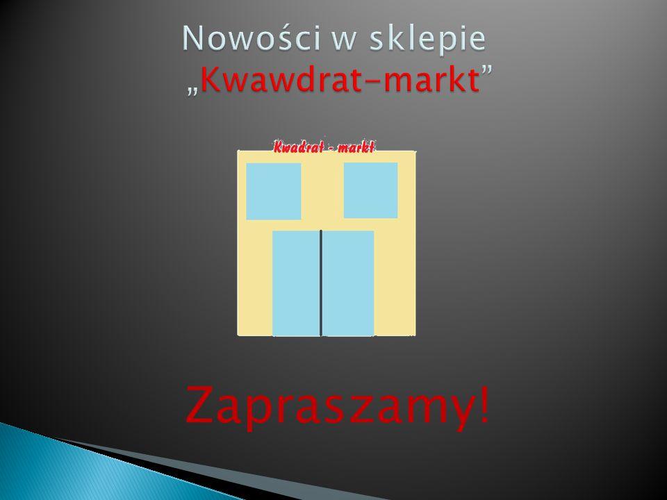 """Nowości w sklepie """"Kwawdrat-markt"""
