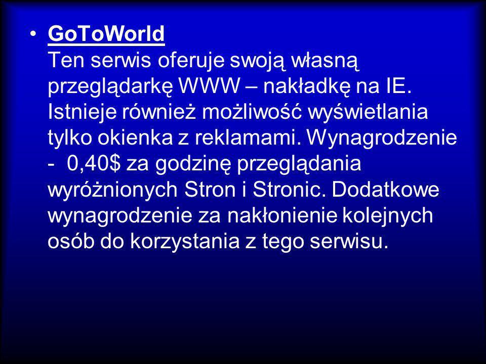 GoToWorld Ten serwis oferuje swoją własną przeglądarkę WWW – nakładkę na IE.