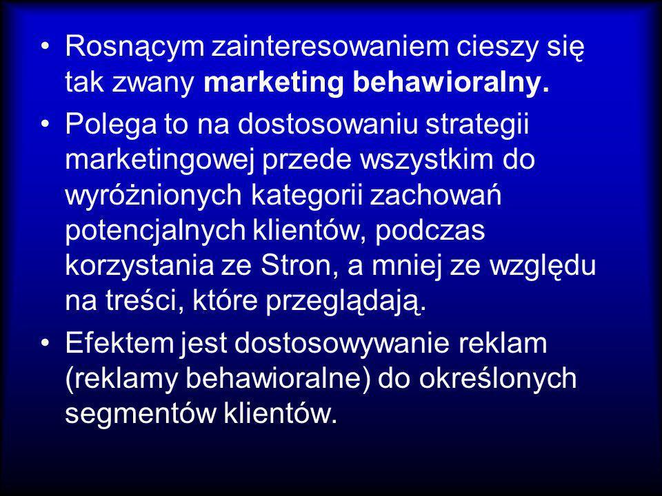 Rosnącym zainteresowaniem cieszy się tak zwany marketing behawioralny.