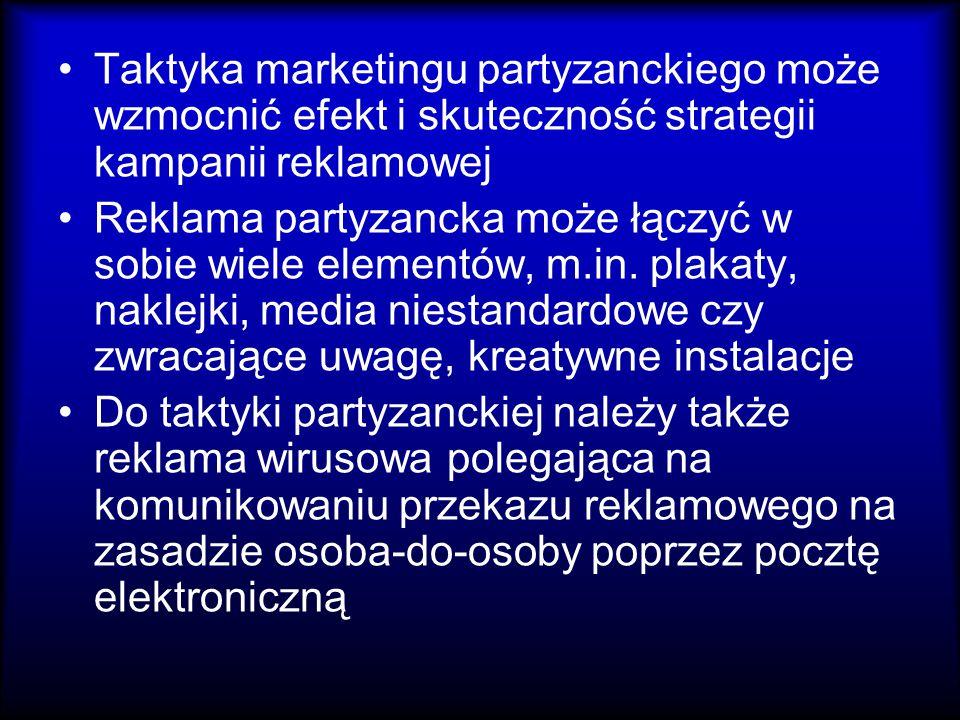Taktyka marketingu partyzanckiego może wzmocnić efekt i skuteczność strategii kampanii reklamowej