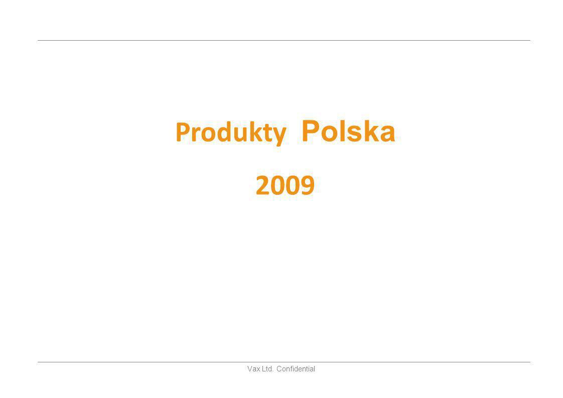 Produkty Polska 2009 Vax Ltd. Confidential