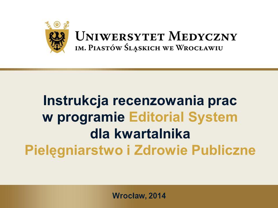Instrukcja recenzowania prac w programie Editorial System dla kwartalnika Pielęgniarstwo i Zdrowie Publiczne
