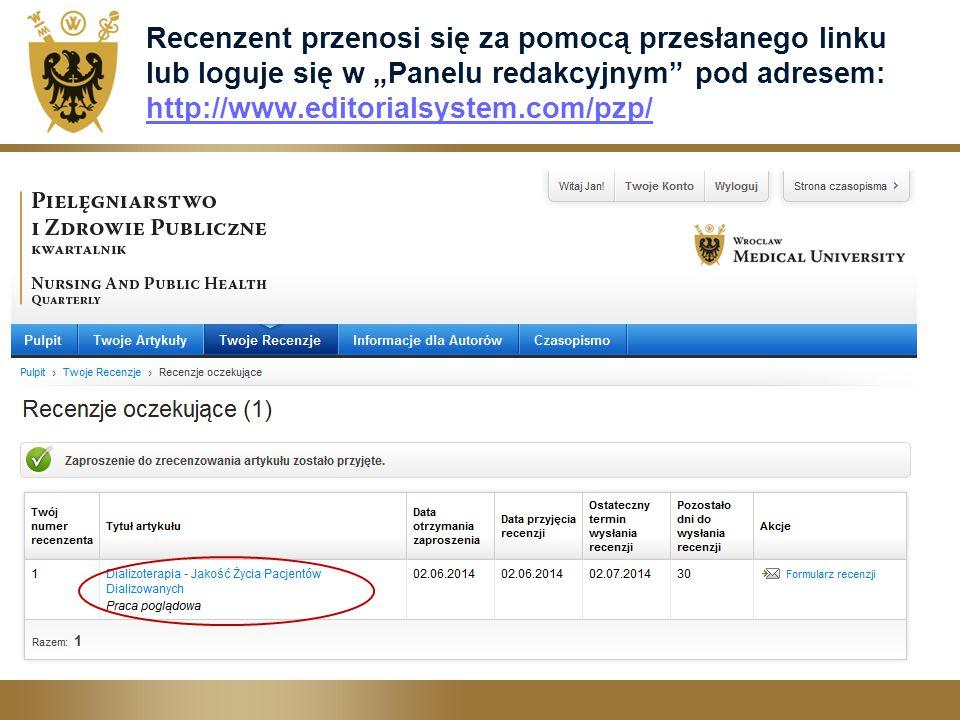 """Recenzent przenosi się za pomocą przesłanego linku lub loguje się w """"Panelu redakcyjnym pod adresem: http://www.editorialsystem.com/pzp/"""